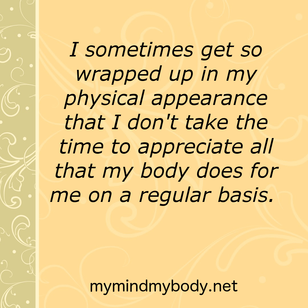 Body Present Mind Absent Quotes: Body, I Appreciate You!